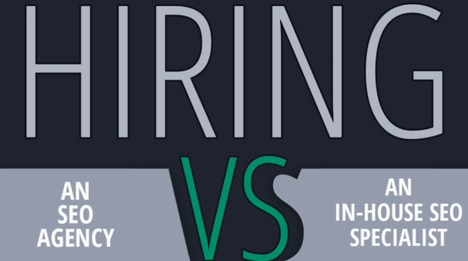 Infographic: Hiring an Agency vs. Hiring in-House SEO